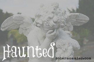Sober Mommies Haunted Guest Post 11.1