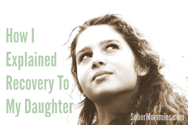 Sober Mommies How I Explained Recovery To My Daughter