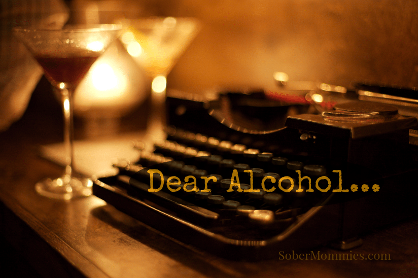 Sober Mommies: Dear Alcohol #alcoholism #loveaffair #recovery
