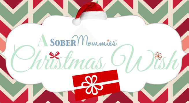 Sober Mommies A Sober Mommies Christmas Wish