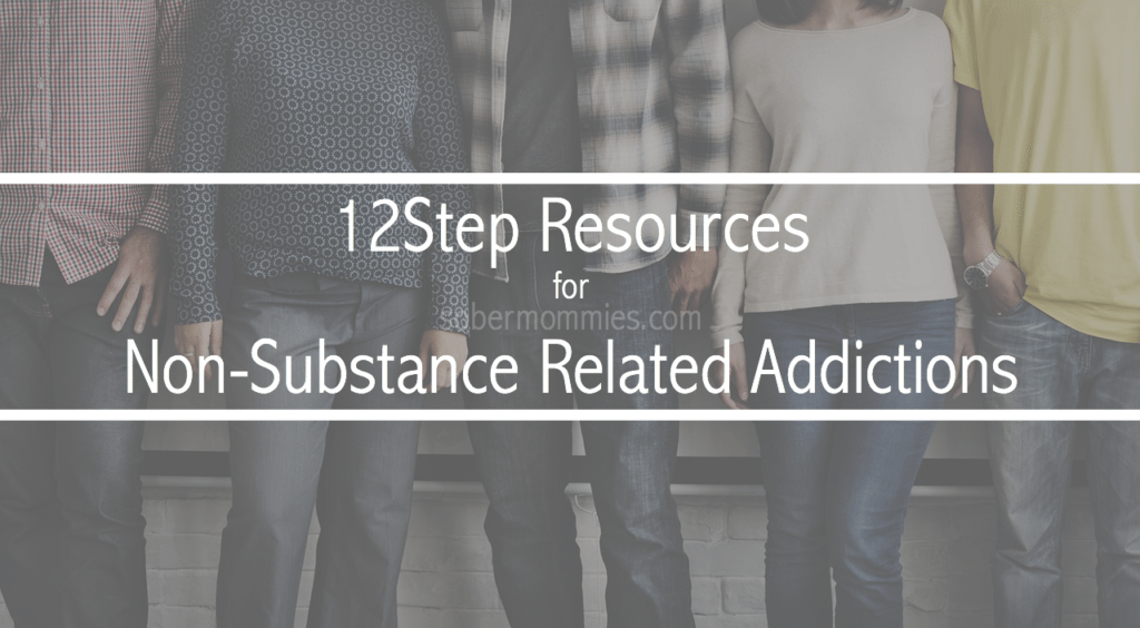 Sober Mommies 12step resources for Non-Substance Related Addictions