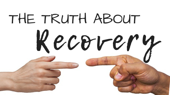 The Truth About RECOVERY - Sober Mommies