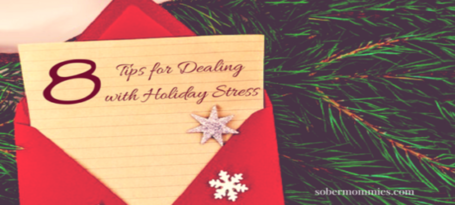 Sober Mommies 8 Tips for Dealing with Holiday Stress